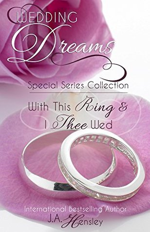 Wedding Dreams  by  J.A. Hensley