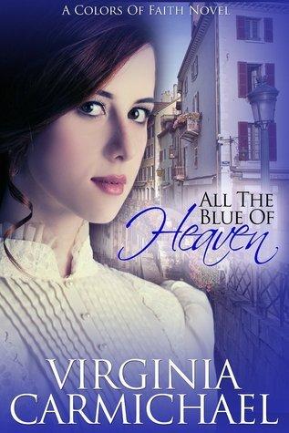 All The Blue of Heaven Virginia  Carmichael