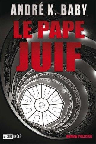 Pape juif Le  by  André K. Baby
