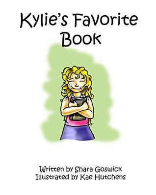 Kylies Favorite Book  by  Shara Goswick