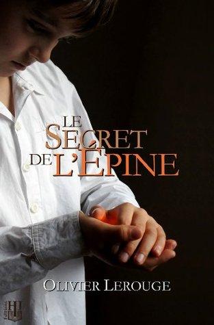 Le Secret de LEpine Olivier Lerouge