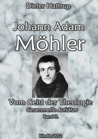 La symbolique, ou, Exposition des contrariétés dogmatiques entre les catholiques et les protestants, daprès leurs confessions de foi publiques  by  Johann Adam Möhler