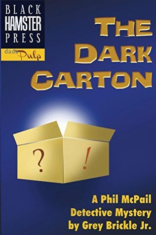 The Dark Carton: A Phil McPail Detection Crime Mystery  by  Grey Brickle