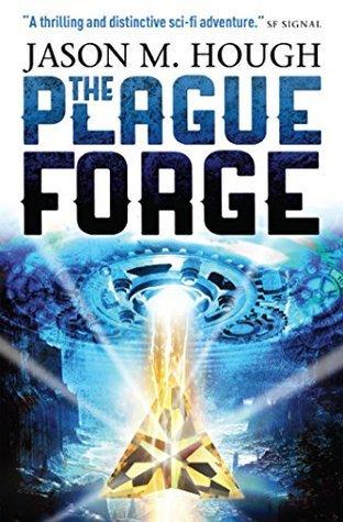The Plague Forge Jason M. Hough