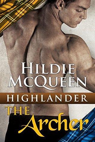 Highlander - The Archer (Part 1)  by  Hildie McQueen