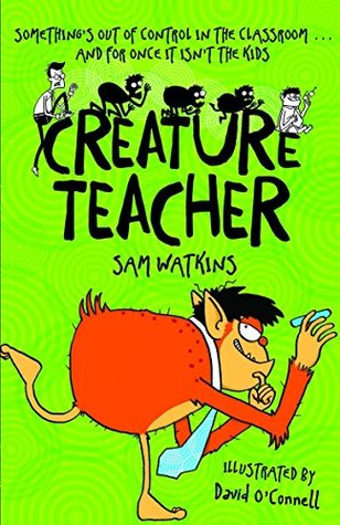 Creature Teacher  by  Sam  Watkins