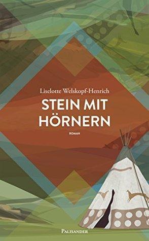 Stein mit Hörnern (Das Blut des Adlers 3) Liselotte Welskopf-Henrich