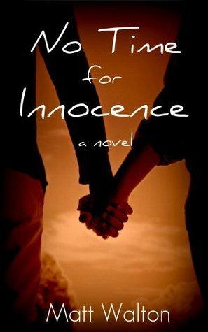 No Time for Innocence  by  Matt Walton