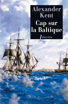 Cap sur la Baltique  by  Alexander Kent