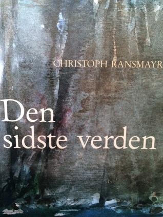 Den sidste verden : roman : med et ovidsk repertoire  by  Christoph Ransmayr