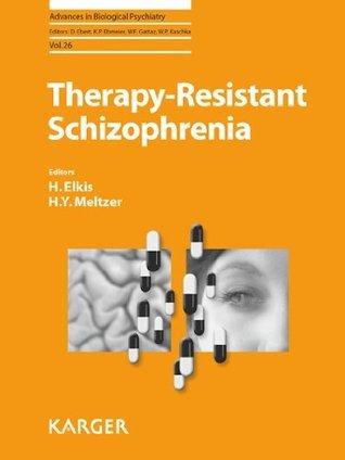 Therapy-Resistant Schizophrenia: 26 H. Elkis