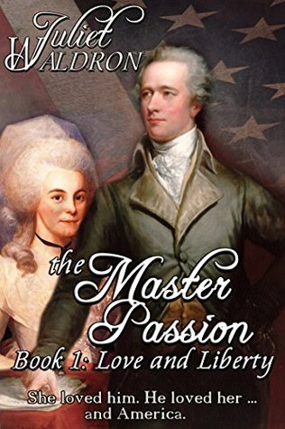 The Master Passion: Book One: Love and Liberty Juliet Waldron