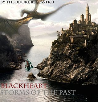 Blackheart: Storms of the Past  by  Theodore Belcastro.