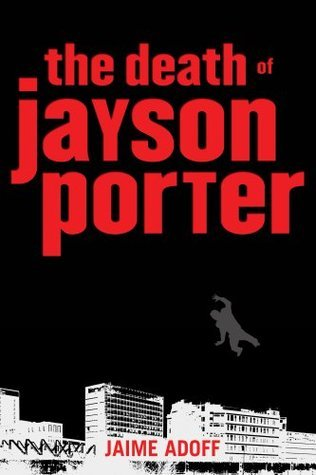 The Death of Jayson Porter  by  Jaime Adoff