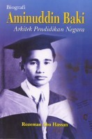 Biografi Aminuddin Baki : Arkitek Pendidikan Negara  by  Rozeman Abu Hassan