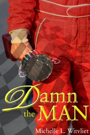 Damn The Man (Damn, #1) Michelle Witvliet