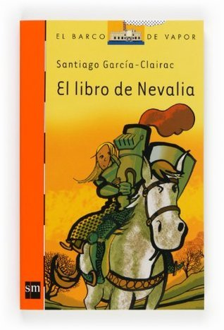 El libro de Nevalia (eBook-ePub) (Barco de Vapor Naranja)  by  Santiago García-Clairac