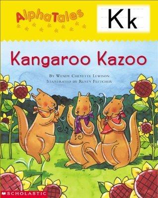 Kangaroos Kazoo  by  Wendy Cheyette Lewison