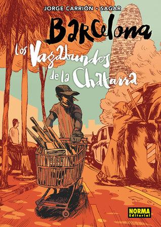 Barcelona. Los vagabundos de la chatarra  by  Jorge Carrión