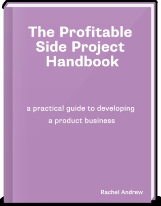 The Profitable Side Project Handbook  by  Rachel Andrew