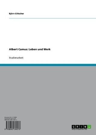 Albert Camus: Leben und Werk  by  Björn Glitscher