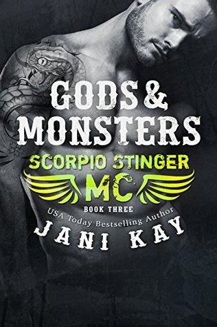 Gods & Monsters (Scorpio Stinger MC #3) Jani Kay