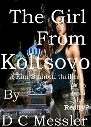 The Girl From Koltsovo  by  D.C. Messler