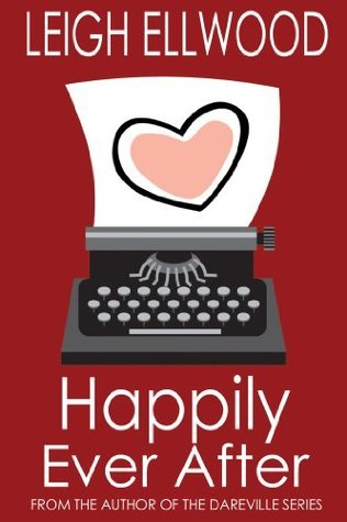 Happily Ever After  by  Leigh Ellwood