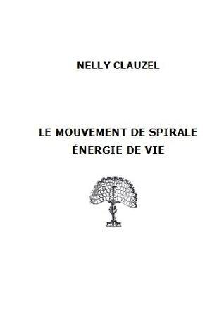 Le mouvement de spirale énergie de vie  by  Nelly Clauzel