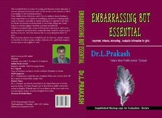 Embarrassing but essential Dr L. Prakash