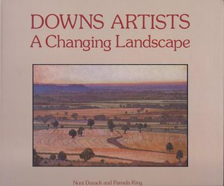 Downs Artists: A Changing Landscape  by  Noni Durack