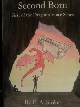 Second Born (The Dragons Voice, #1)  by  E. A. Stokes