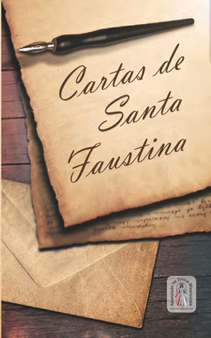 Cartas de Santa Faustina  by  The Congregation of the Sisters of Our Lady of Mercy
