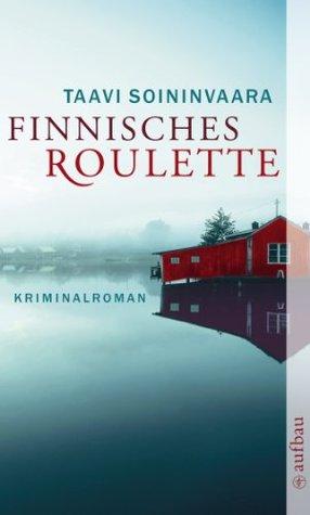 Finnisches Roulette: Kriminalroman  by  Taavi Soininvaara