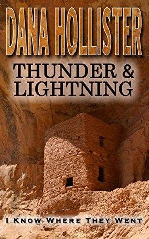 Thunder & Lightning (I Know Where They Went Book 3) Dana Hollister