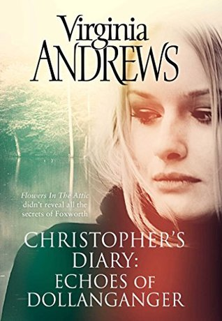 Echoes of Dollanganger (CHRISTOPHERS DIARY Book 2) V.C. Andrews
