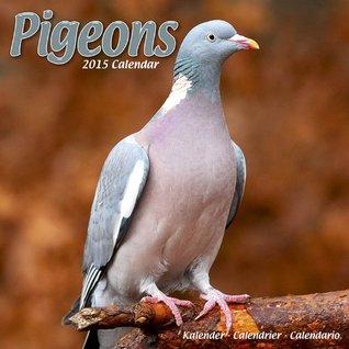 PIGEONS 2015 Wall Calendar Avonside Publishing