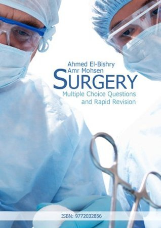 Urology : Multiple Choice Questions and Rapid Revision of Surgery Ahmed El-Bishry