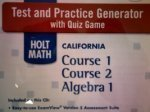 Test and Practice Generator with Quiz Game (HOLT MATH CALIFORNIA Course 1 Course 2 Algebra 1) (HOLT MATH CALIFORNIA Course 1 Course 2 Algebra 1)  by  Holt, Rinehart, and Winston