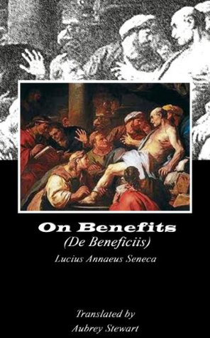On Benefits (Annotated)  by  Lucius Annaeus Seneca