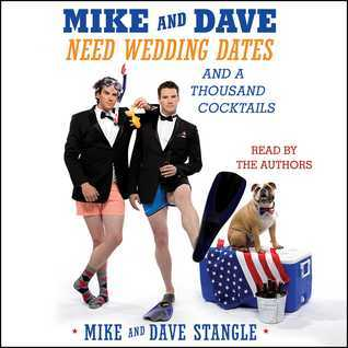 Mike and Dave Need Wedding Dates: And a Thousand Cocktails  by  Mike Stangle