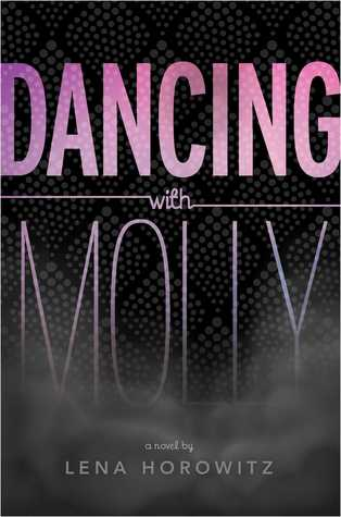 Dancing with Molly  by  Lena Horowitz