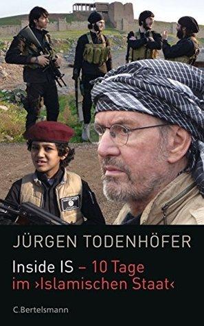 Inside IS - 10 Tage im Islamischen Staat Jürgen Todenhöfer