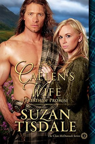 Caelens Wife: A Breath of Promise (Clan McDunnah, #3) Suzan Tisdale
