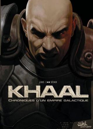 Khaal, Chroniques dun empereur galactique 1. Livre premier  by  Louis et Valentin Sécher