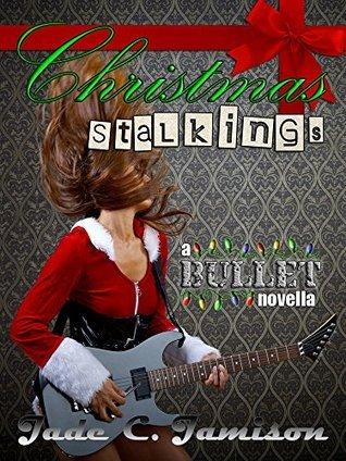 Christmas Stalkings (Bullet, #4.5)  by  Jade C. Jamison