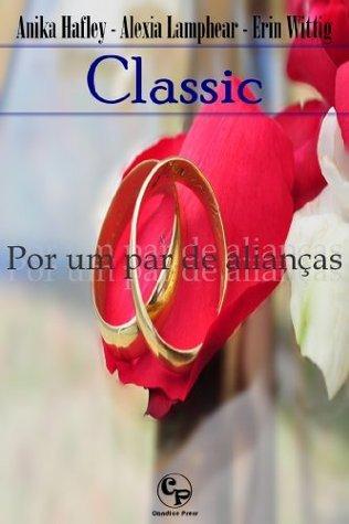 Por um par de alianças - Classic 1 Anika Hafley