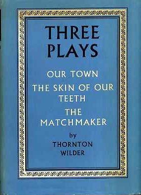 Skin of Our Teeth  by  Thornton Wilder