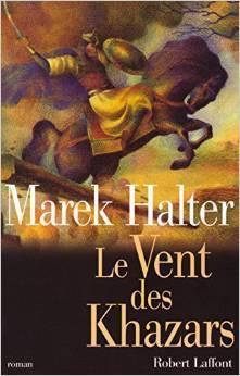 Le Vent des Khazars  by  Marek Halter