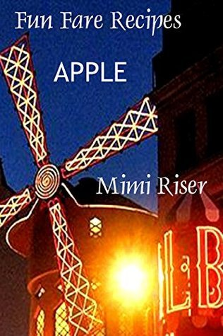 Fun Fare Recipes: Apple  by  Mimi Riser